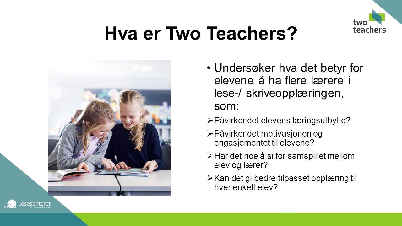 Mer informasjon: I brosjyre og samtykkeskjema Lesesenteret.uis.no/two_teachers Facebook.com/twoteachers