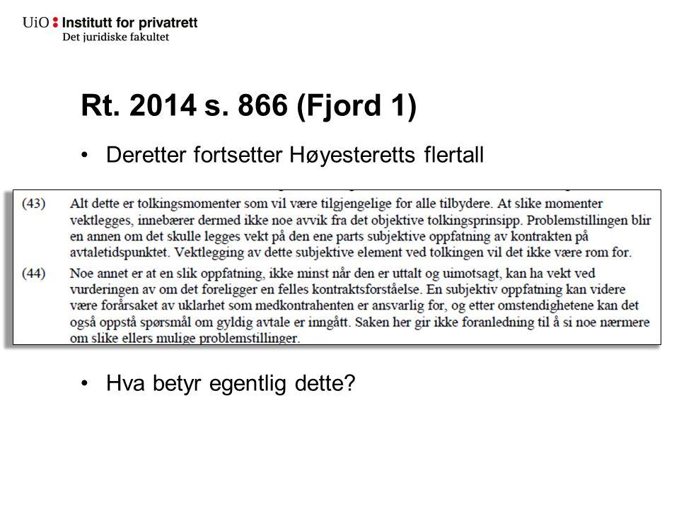 Rt. 2014 s. 866 (Fjord 1) Deretter fortsetter Høyesteretts flertall Hva betyr egentlig dette?