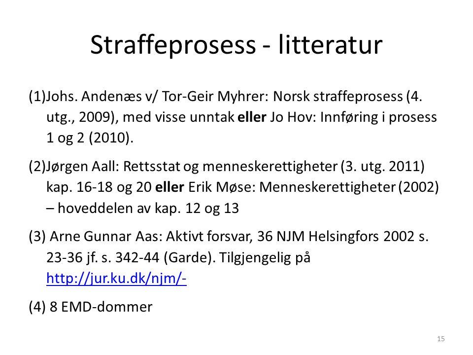Straffeprosess - litteratur (1)Johs. Andenæs v/ Tor-Geir Myhrer: Norsk straffeprosess (4.