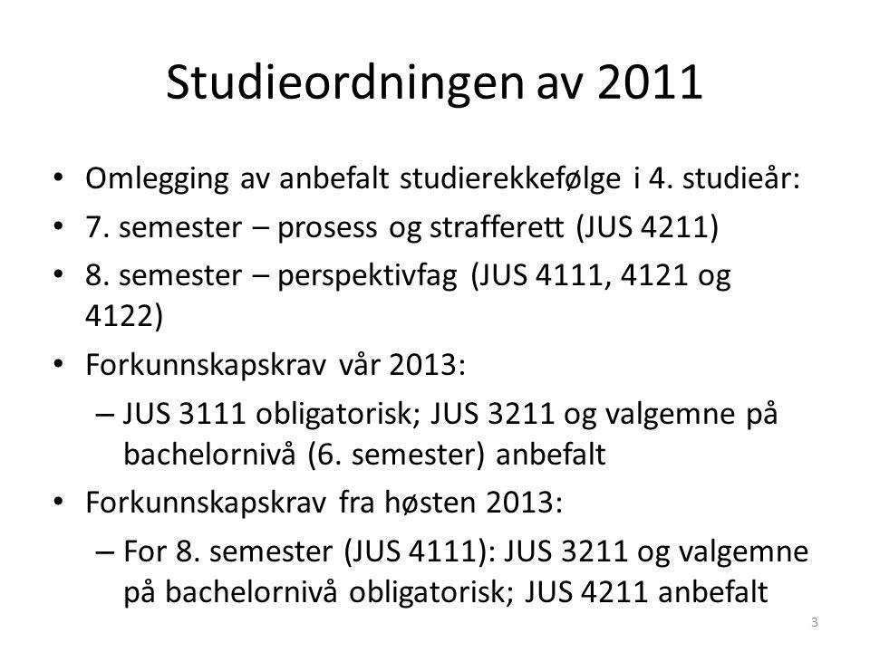 Studieordningen av 2011 Omlegging av anbefalt studierekkefølge i 4.