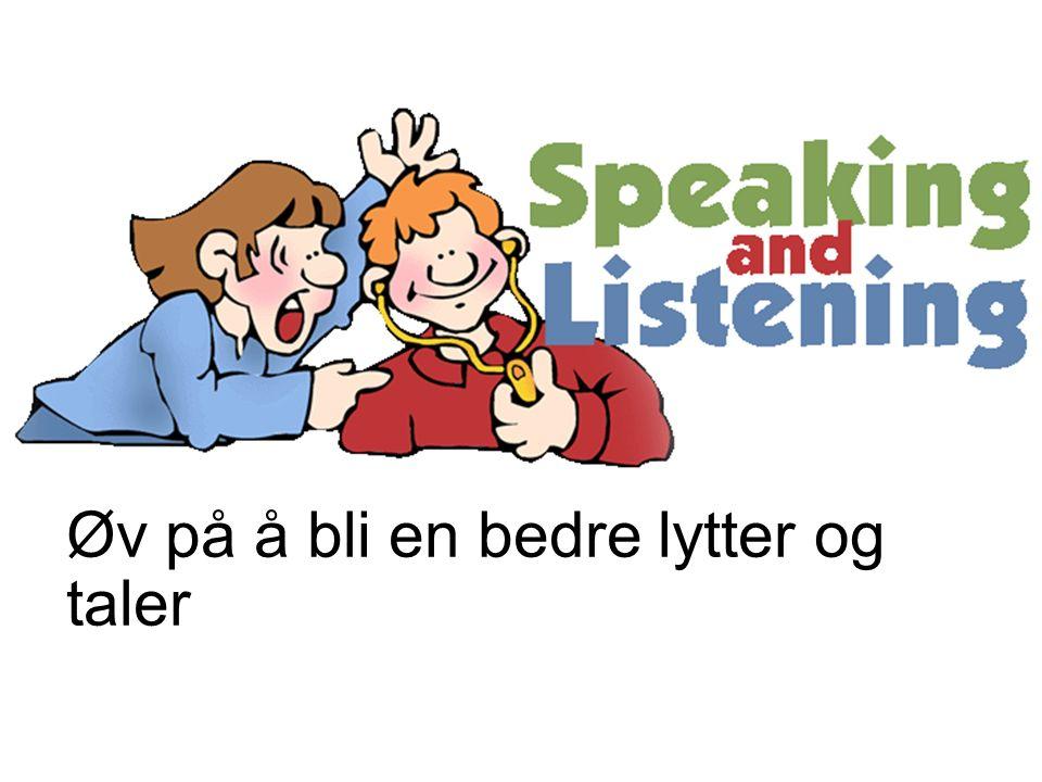 Øv på å bli en bedre lytter og taler