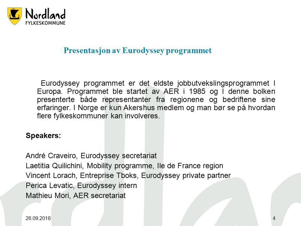 26.09.20164 Presentasjon av Eurodyssey programmet Eurodyssey programmet er det eldste jobbutvekslingsprogrammet I Europa.