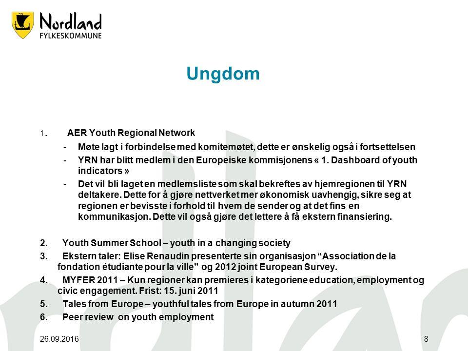 26.09.20168 Ungdom 1. AER Youth Regional Network -Møte lagt i forbindelse med komitemøtet, dette er ønskelig også i fortsettelsen -YRN har blitt medle