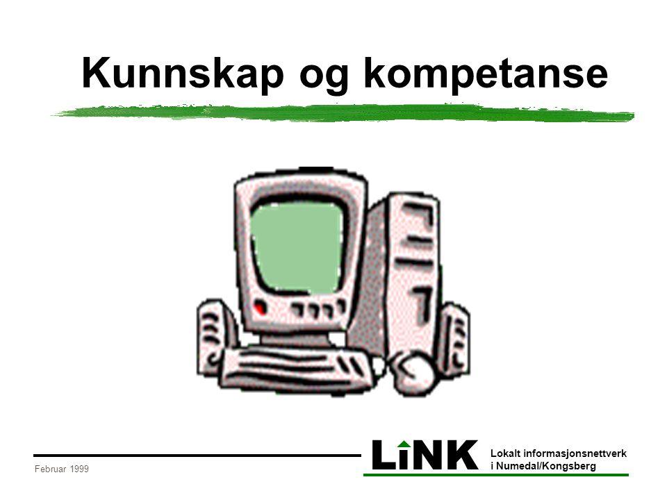 LiNK Lokalt informasjonsnettverk i Numedal/Kongsberg Februar 1999 Hvorfor kunnskapsformidling og kompetanseheving.