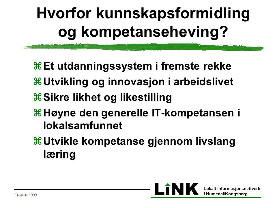 LiNK Lokalt informasjonsnettverk i Numedal/Kongsberg Februar 1999 IKT-utdanning og kurs  Mange har deltatt på ikke- kompetansegivende kurs -ca.