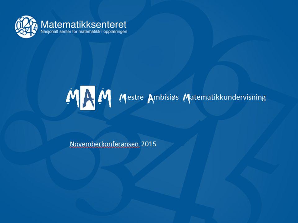 MM A estre mbisiøs atematikkundervisning MAM Novemberkonferansen 2015