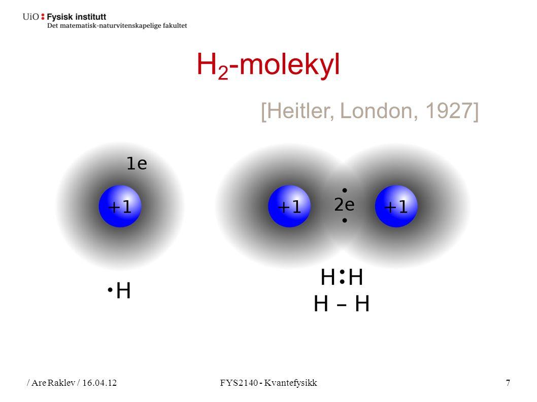 / Are Raklev / 16.04.12FYS2140 - Kvantefysikk8 Oppsummering ● Identiske partikler beskrives av symmetriske (bosoner) og anti-symmetriske (fermioner) bølgefunksjoner.