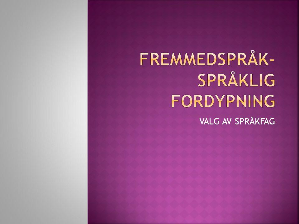 2014/2015 Følgende fremmedspråk :  Spansk (begynnerspråk+ fortsetterspråk))  Tysk(fortsetterspråk).