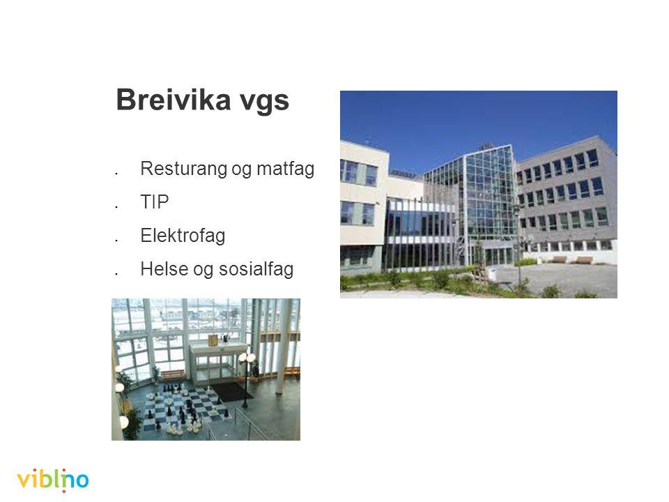 Breivika vgs ● Resturang og matfag ● TIP ● Elektrofag ● Helse og sosialfag