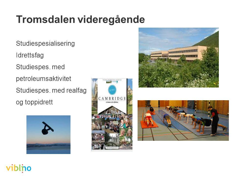 Tromsdalen videregående Studiespesialisering Idrettsfag Studiespes.