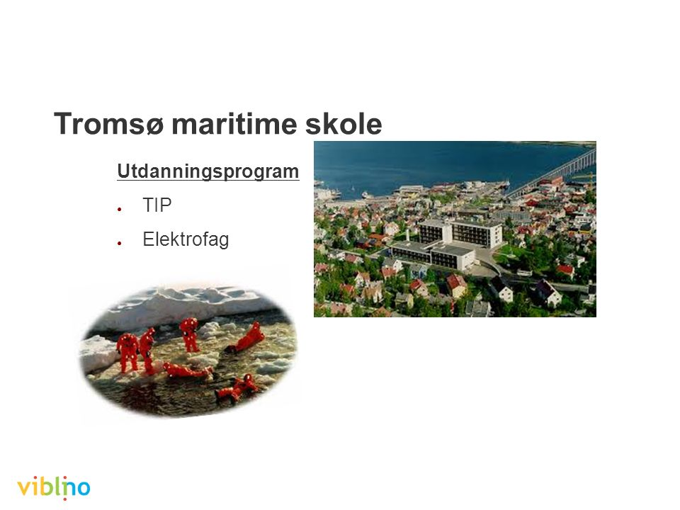 Tromsø maritime skole Utdanningsprogram ● TIP ● Elektrofag