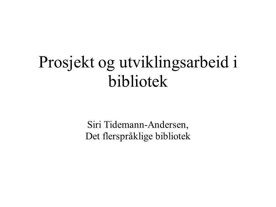 Prosjekt og utviklingsarbeid i bibliotek Siri Tidemann-Andersen, Det flerspråklige bibliotek