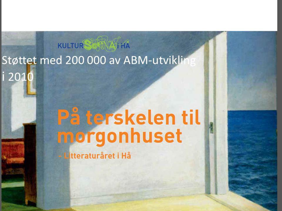 Støttet med 200 000 av ABM-utvikling i 2010