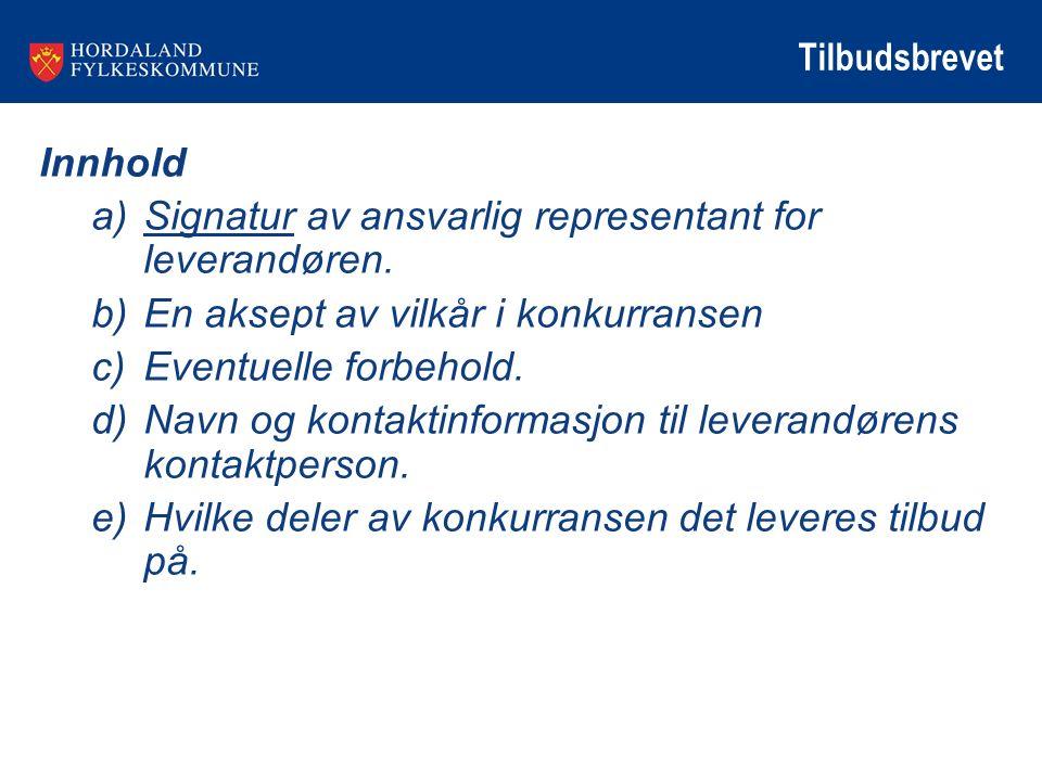 Tilbudsbrevet Innhold a)Signatur av ansvarlig representant for leverandøren.