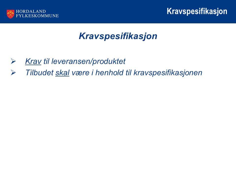 Kravspesifikasjon  Krav til leveransen/produktet  Tilbudet skal være i henhold til kravspesifikasjonen