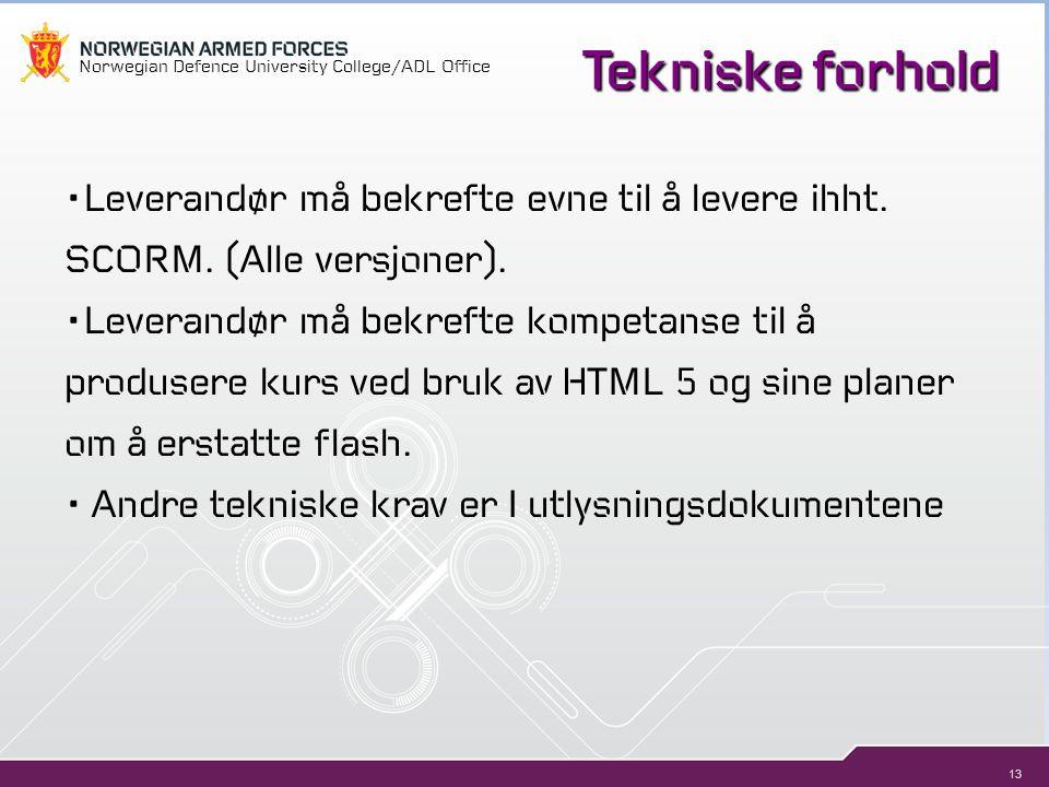 13 Norwegian Defence University College/ADL Office Tekniske forhold Leverandør må bekrefte evne til å levere ihht.