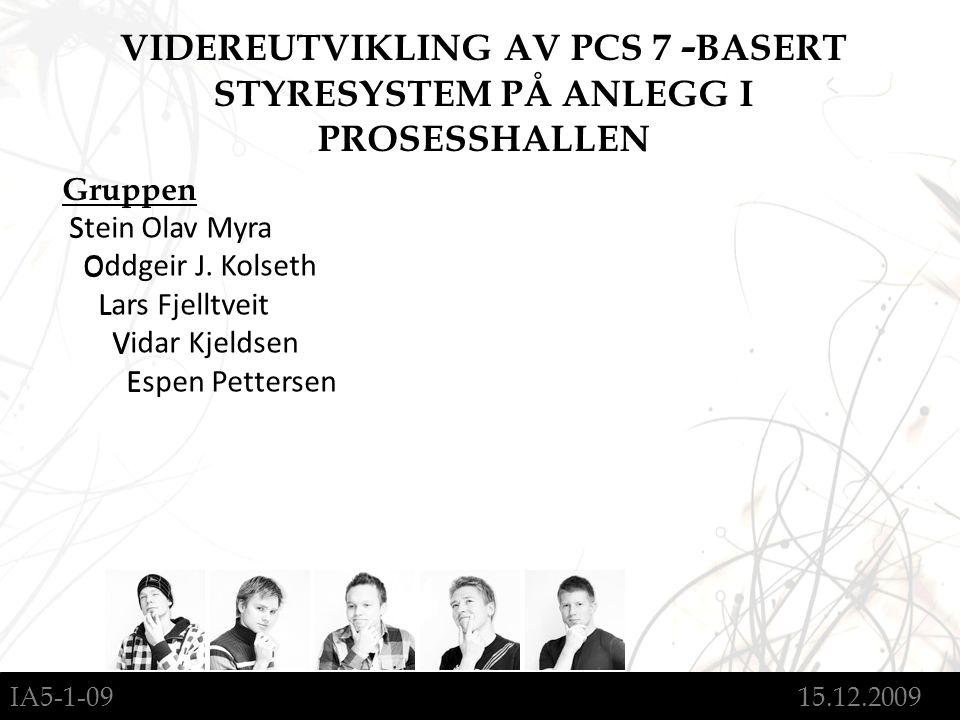 Gruppen S O L V E Stein Olav Myra Oddgeir J. Kolseth Lars Fjelltveit Vidar Kjeldsen Espen Pettersen VIDEREUTVIKLING AV PCS 7 - BASERT STYRESYSTEM PÅ A
