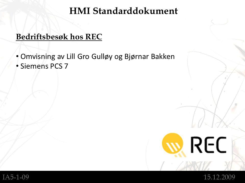 IA5-1-09 15.12.2009 HMI Standarddokument Bedriftsbesøk hos REC Omvisning av Lill Gro Gulløy og Bjørnar Bakken Siemens PCS 7