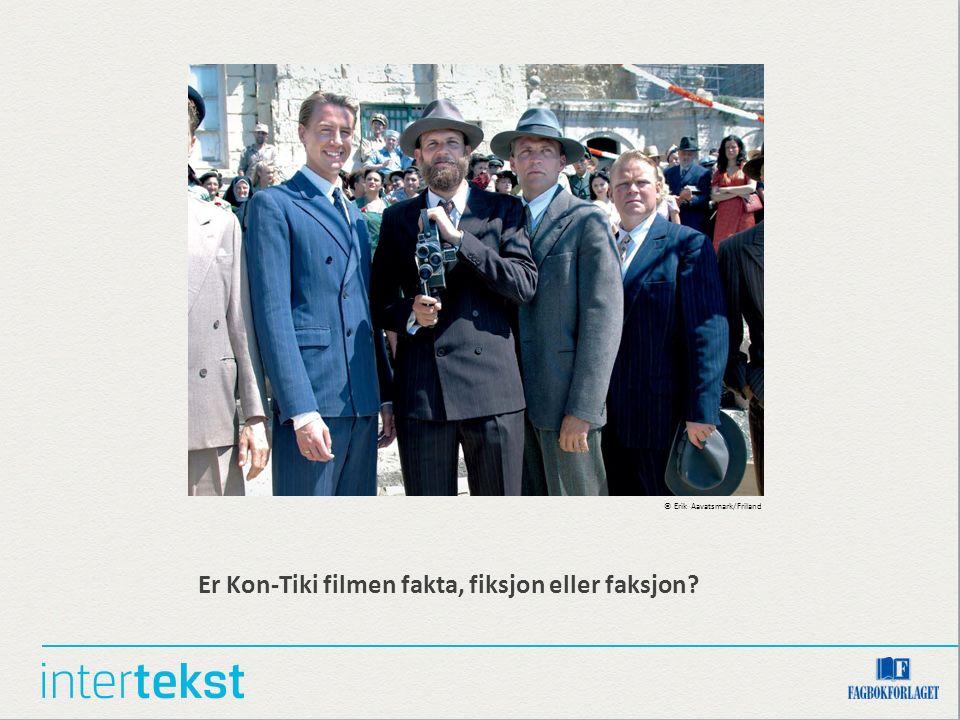 Er Kon-Tiki filmen fakta, fiksjon eller faksjon? © Erik Aavatsmark/Friland