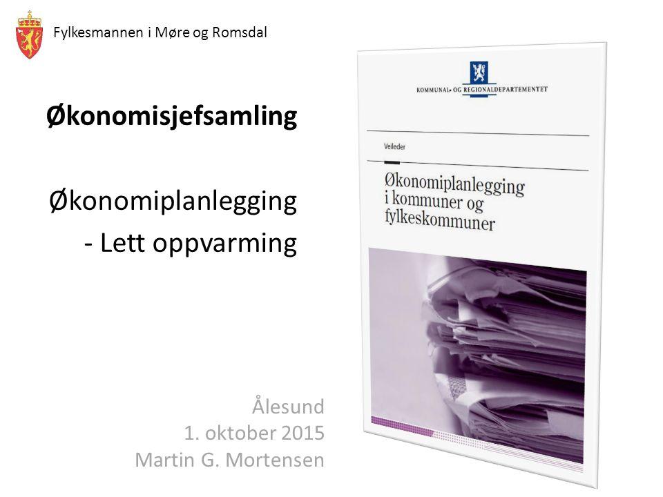 Fylkesmannen i Møre og Romsdal Økonomisjefsamling Økonomiplanlegging - Lett oppvarming Ålesund 1.
