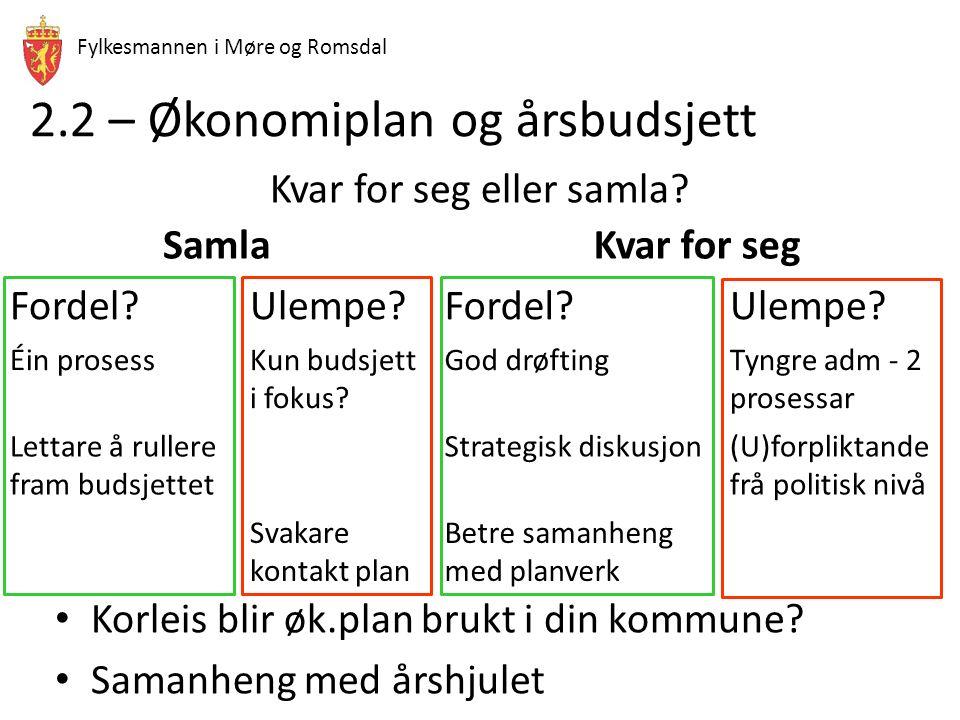 Fylkesmannen i Møre og Romsdal 2.2 – Økonomiplan og årsbudsjett Kvar for seg eller samla.