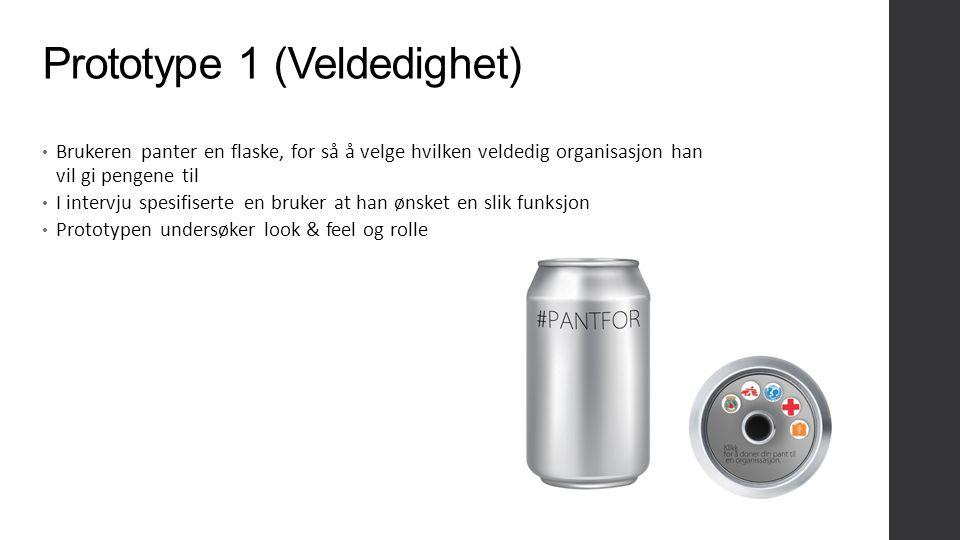 Prototype 1 (Veldedighet) Brukeren panter en flaske, for så å velge hvilken veldedig organisasjon han vil gi pengene til I intervju spesifiserte en br