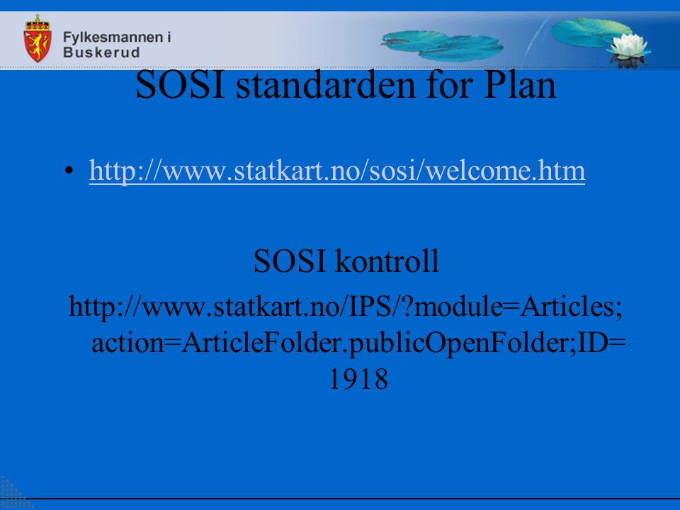 SOSI standarden for Plan   SOSI kontroll   module=Articles; action=ArticleFolder.publicOpenFolder;ID= 1918
