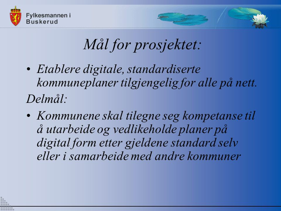 Mål for prosjektet: Etablere digitale, standardiserte kommuneplaner tilgjengelig for alle på nett.