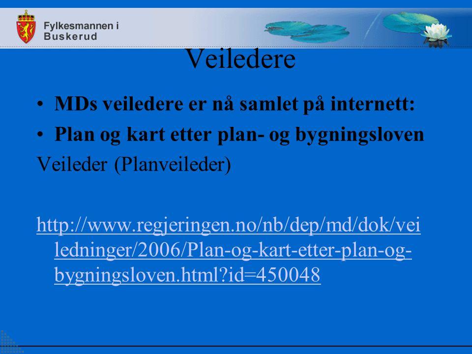 Veiledere MDs veiledere er nå samlet på internett: Plan og kart etter plan- og bygningsloven Veileder (Planveileder) http://www.regjeringen.no/nb/dep/md/dok/vei ledninger/2006/Plan-og-kart-etter-plan-og- bygningsloven.html id=450048