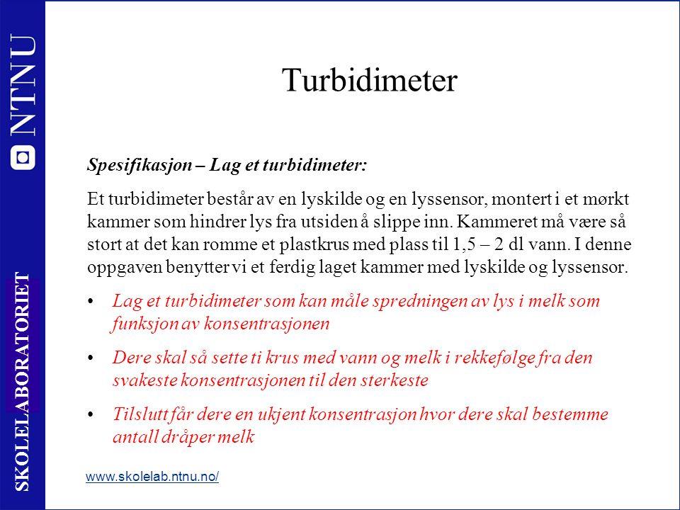 17 SKOLELABORATORIET Turbidimeter Spesifikasjon – Lag et turbidimeter: Et turbidimeter består av en lyskilde og en lyssensor, montert i et mørkt kammer som hindrer lys fra utsiden å slippe inn.