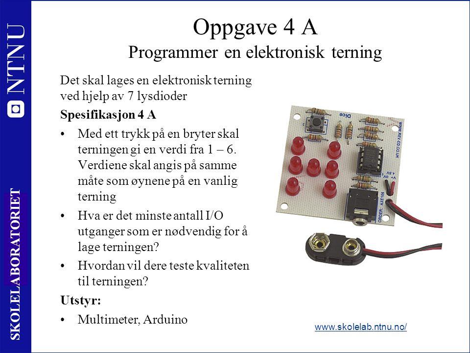 9 SKOLELABORATORIET Oppgave 4 A Programmer en elektronisk terning Det skal lages en elektronisk terning ved hjelp av 7 lysdioder Spesifikasjon 4 A Med ett trykk på en bryter skal terningen gi en verdi fra 1 – 6.