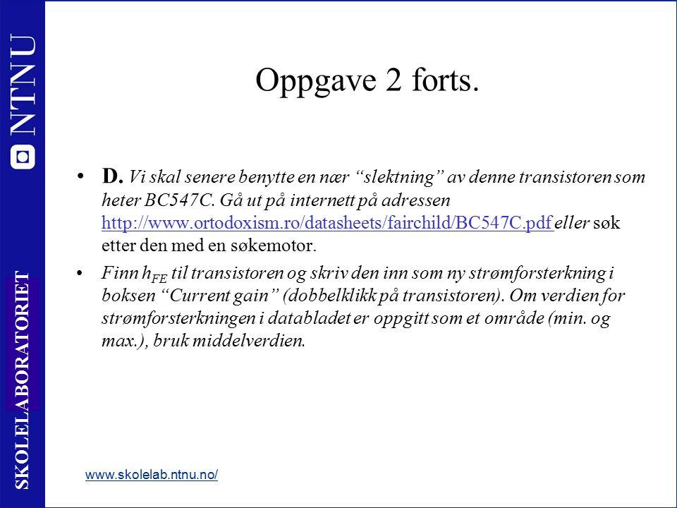 11 SKOLELABORATORIET Oppgave 2 forts. D.