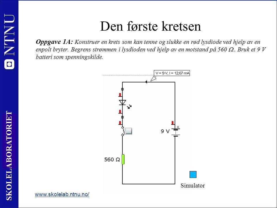 6 SKOLELABORATORIET Den første kretsen Oppgave 1A: Konstruer en krets som kan tenne og slukke en rød lysdiode ved hjelp av en enpolt bryter. Begrens s