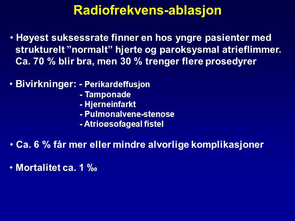 Radiofrekvens-ablasjon Høyest suksessrate finner en hos yngre pasienter med strukturelt normalt hjerte og paroksysmal atrieflimmer.