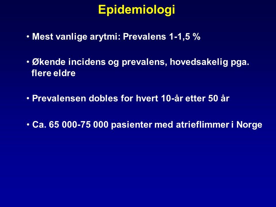 Mest vanlige arytmi: Prevalens 1-1,5 % Økende incidens og prevalens, hovedsakelig pga.