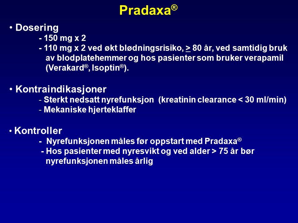 Dosering - 150 mg x 2 - 110 mg x 2 ved økt blødningsrisiko, > 80 år, ved samtidig bruk av blodplatehemmer og hos pasienter som bruker verapamil (Verakard ®, Isoptin ® ).