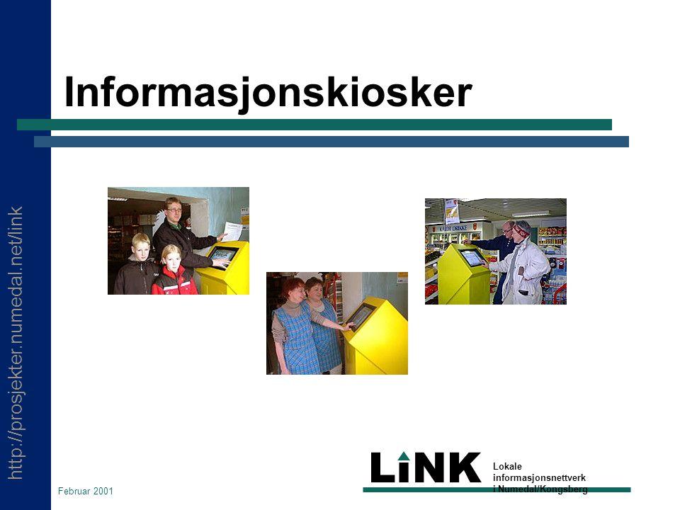 http://prosjekter.numedal.net/link LINK Lokale informasjonsnettverk i Numedal/Kongsberg Februar 2001 Informasjonskiosker