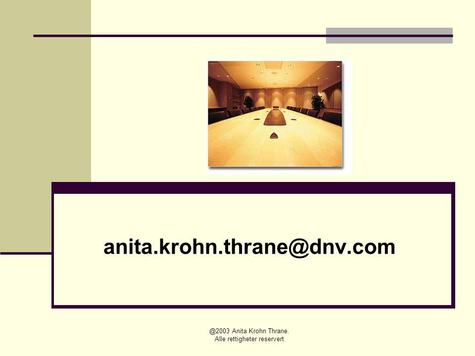 @2003 Anita Krohn Thrane. Alle rettigheter reservert anita.krohn.thrane@dnv.com