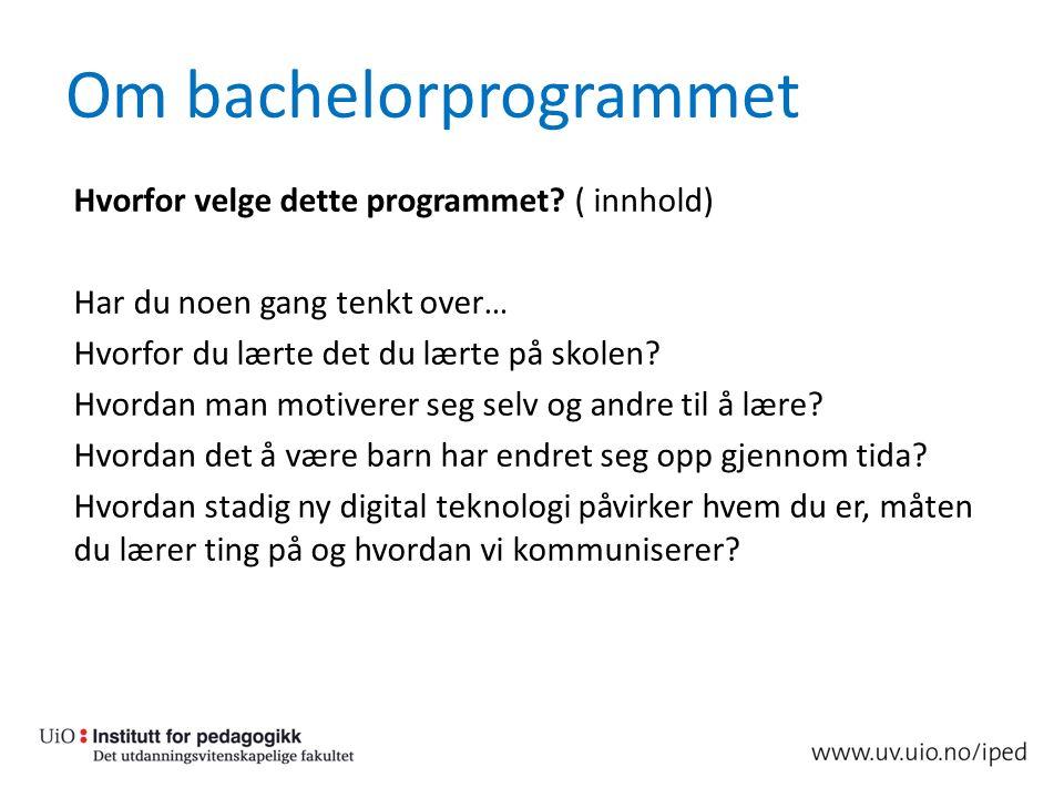 Om bachelorprogrammet Hvorfor velge dette programmet.