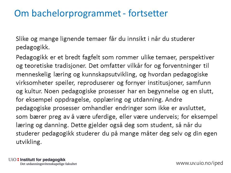 Fordypning «Pedagogikk, utdanning og oppvekst Fordypningen består av disse emnene: Fordypning 2: Pedagogikk, utdanning og oppvekst.