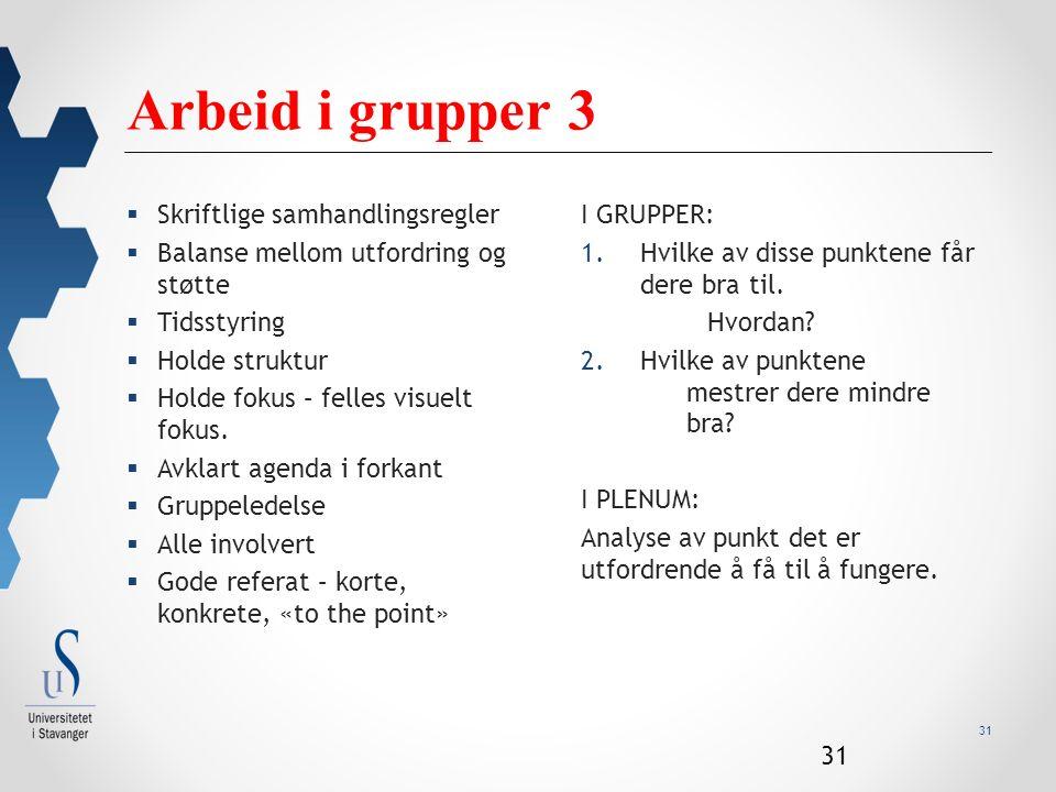 31 Arbeid i grupper 3 I GRUPPER: 1.Hvilke av disse punktene får dere bra til.