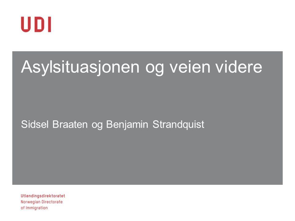 Asylsituasjonen og veien videre Sidsel Braaten og Benjamin Strandquist