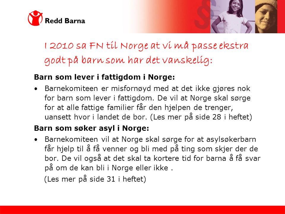 Barn som lever i fattigdom i Norge: Barnekomiteen er misfornøyd med at det ikke gjøres nok for barn som lever i fattigdom.