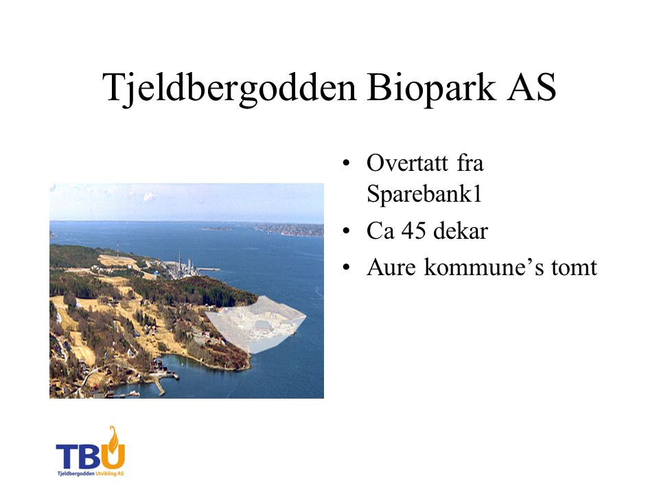 Tjeldbergodden Biopark AS Overtatt fra Sparebank1 Ca 45 dekar Aure kommune's tomt