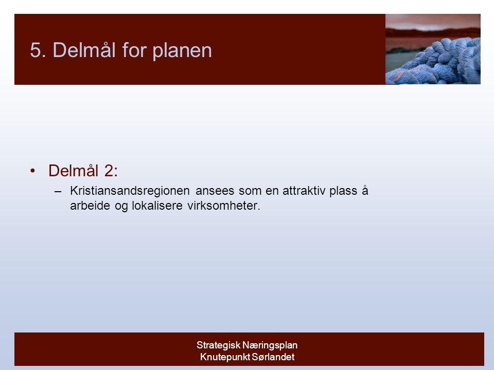 Strategisk Næringsplan Knutepunkt Sørlandet 5.