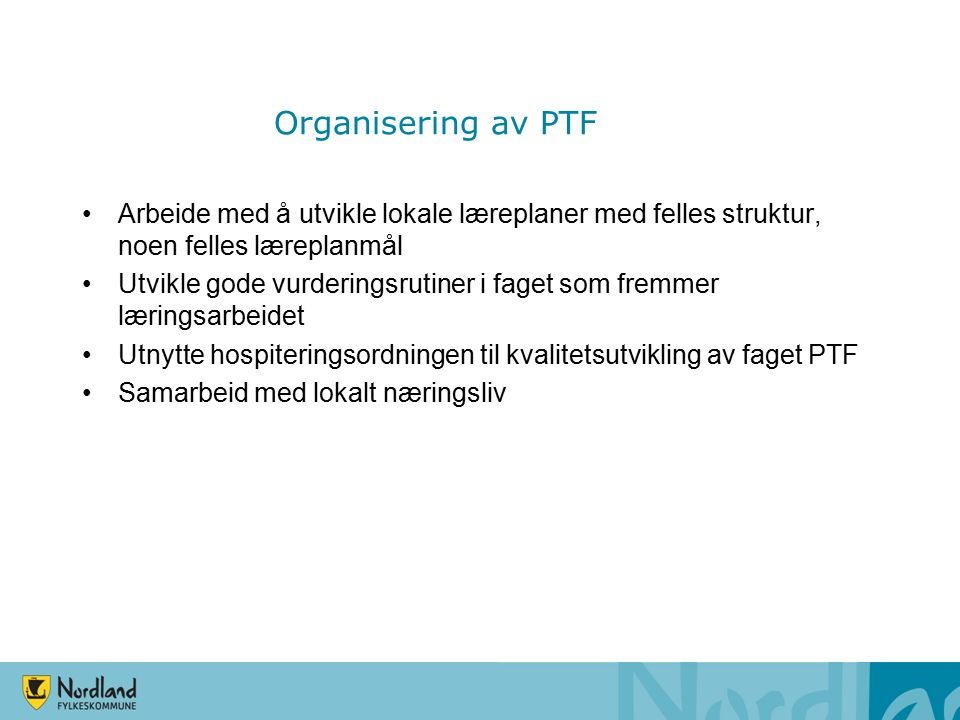Gruppeoppgave Diskuter hvordan faget PtF organiseres og gjennomføres Se på de ulike skjemaer og planer dere bruker.