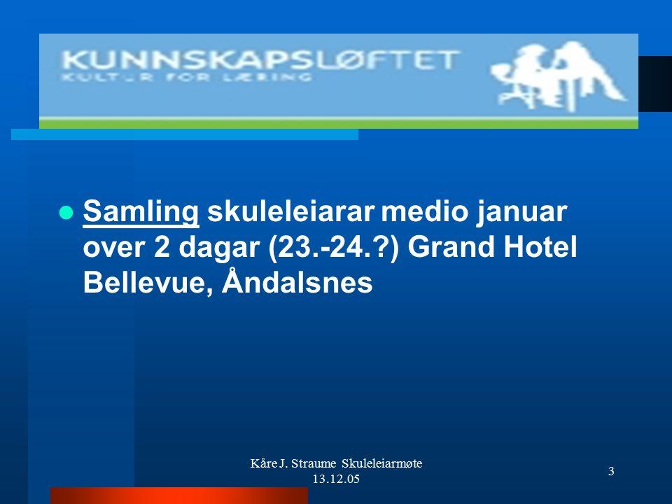 Kåre J.Straume Skuleleiarmøte 13.12.05 13 Aksjonslæring – Om å lære av erfaring 1.