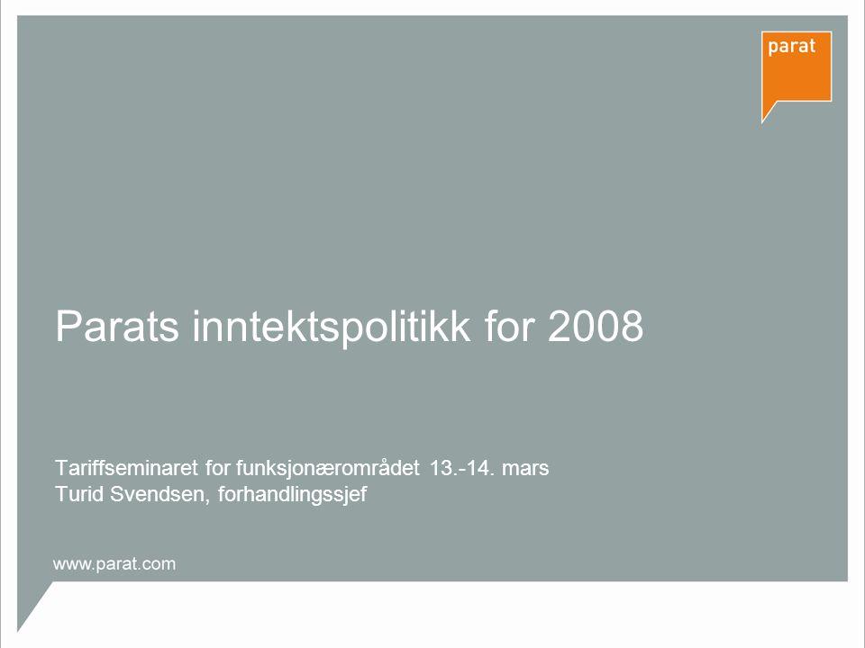 Inntektspolitikk for 2008.
