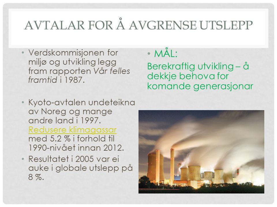 AVTALAR FOR Å AVGRENSE UTSLEPP Verdskommisjonen for miljø og utvikling legg fram rapporten Vår felles framtid i 1987.