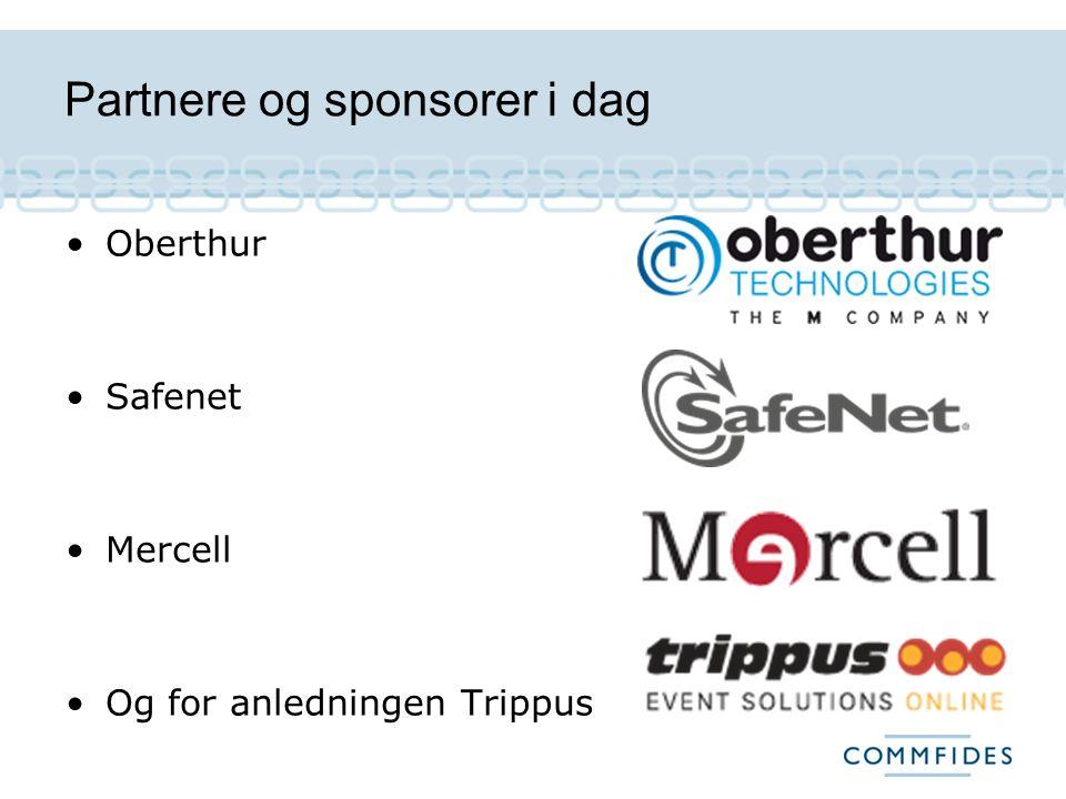 Partnere og sponsorer i dag Oberthur Safenet Mercell Og for anledningen Trippus